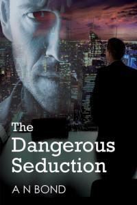 The Dangerous Seduction