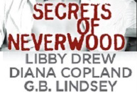 Libby Drew: Secrets of Neverwood Excerpt and Giveaway
