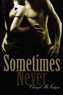 Sometimes Never (Sometimes Never #1), Cheryl McIntyre