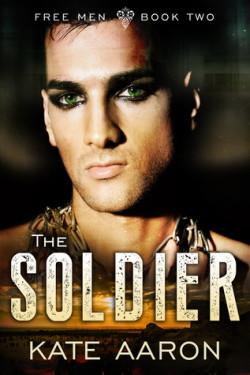 The Soldier (Free Men #2), Kate Aaron