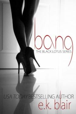 Bang (Black Lotus #1), E.K Blair