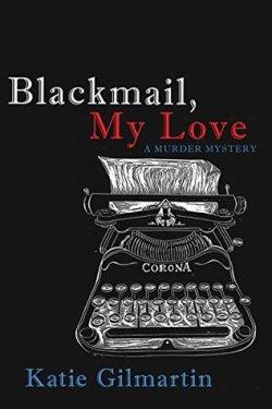 Blackmail, My Love: A Murder Mystery, Katie Gilmartin