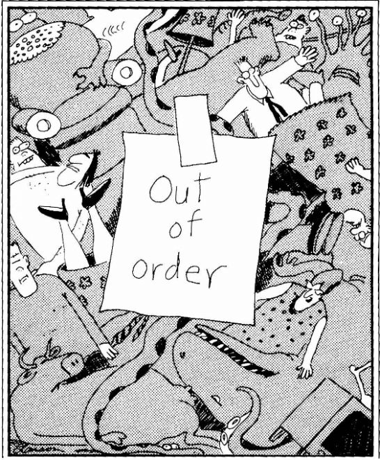 The Far Side Out of Order