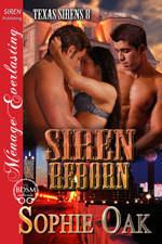 Siren Reborn (Texas Sirens #8), Sophie Oak