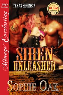 Siren Unleashed (Texas Sirens #7), Sophie Oak