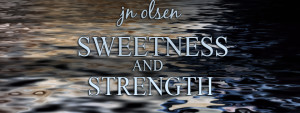 Sweetness and Strength Banner
