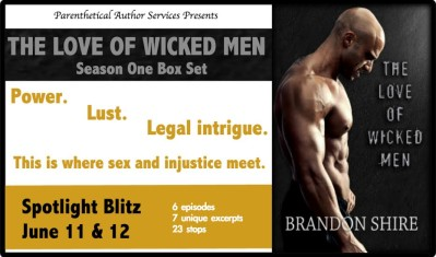 Spotlight Blitz, Excerpt & Giveaway: The Love of Wicked Men, Brandon Shire