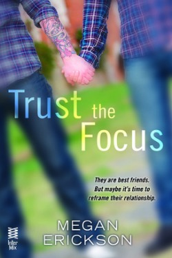 Trust the Focus (In Focus #1), Megan Erickson