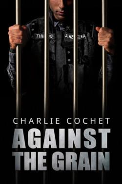 Against the Grain (THIRDS #5), Charlie Cochet