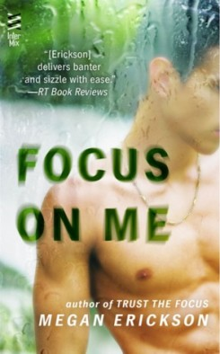 Focus on Me (In Focus #2), Megan Erickson