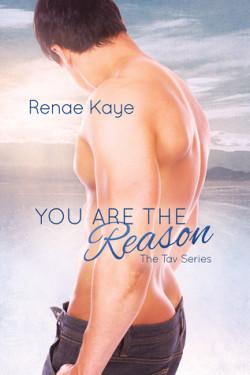 You Are the Reason (The Tav #2), Renae Kaye