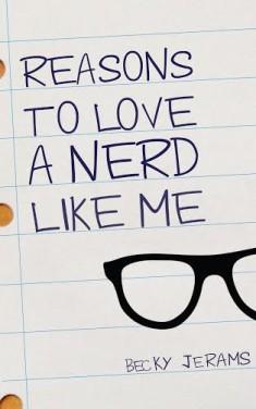 Reasons to Love a Nerd Like Me, Becky Jerams