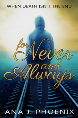 For Never and Always, Ana J Phoenix
