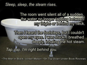 The Man in Black Bathtub Quote