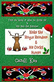 Blake the Rogue Reindeer & His Cocky Human (Willy #3) by Candi Kay