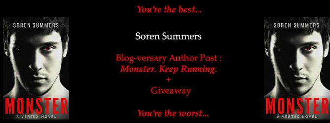 Soren Summers Author Post : Monster. Keep Running + Giveaway